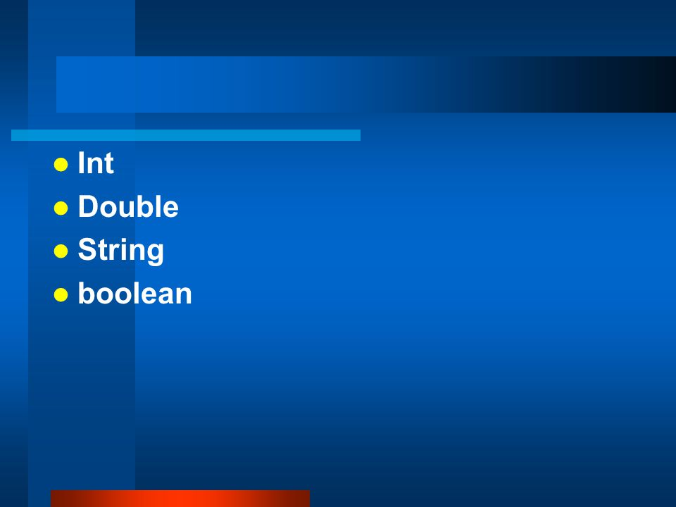 Int Double String boolean
