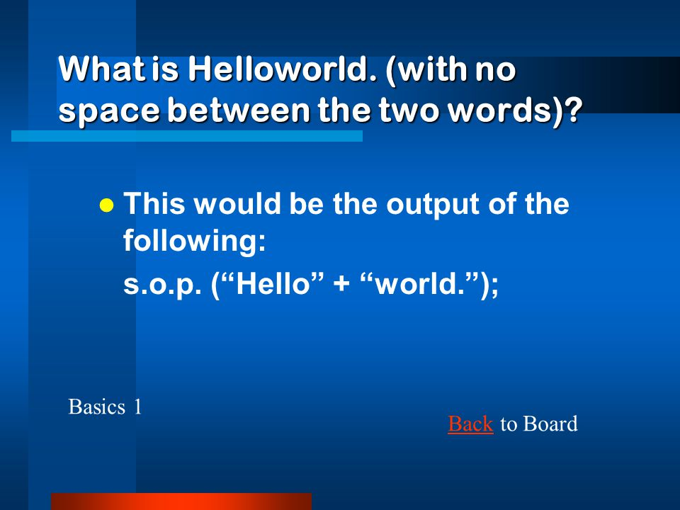 What is Helloworld. (with no space between the two words)