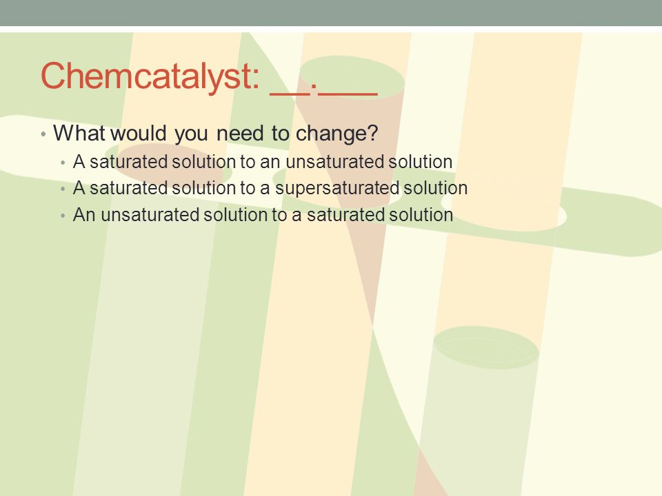 Chemcatalyst: __.___ What would you need to change