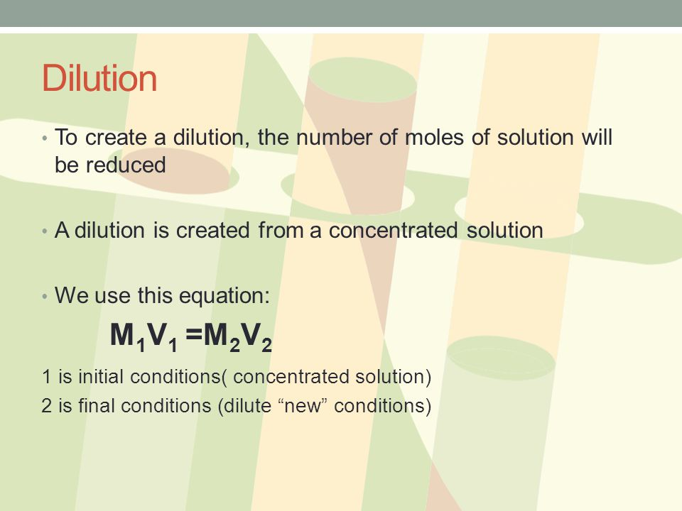 Dilution 1 is initial conditions( concentrated solution)