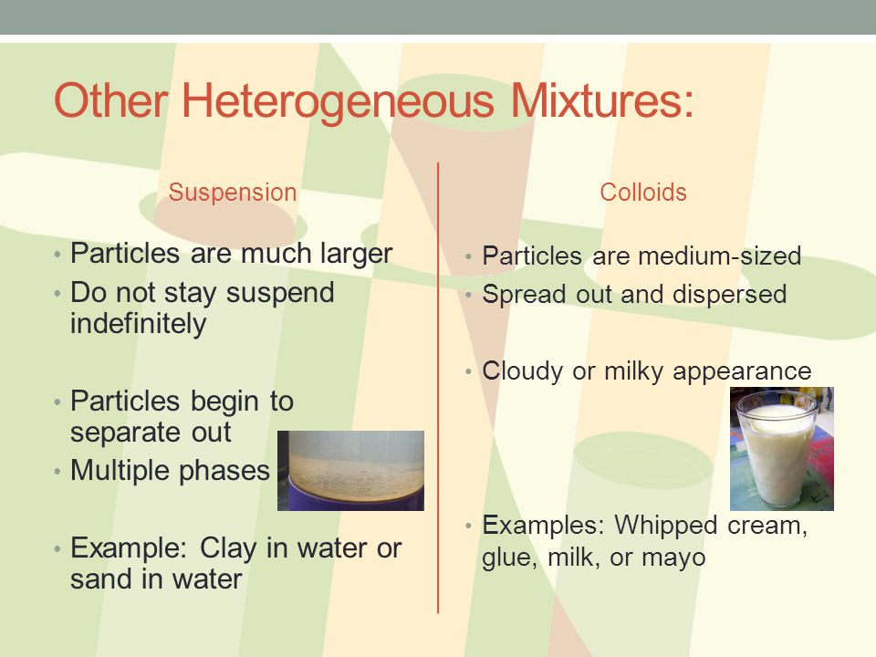 Other Heterogeneous Mixtures: