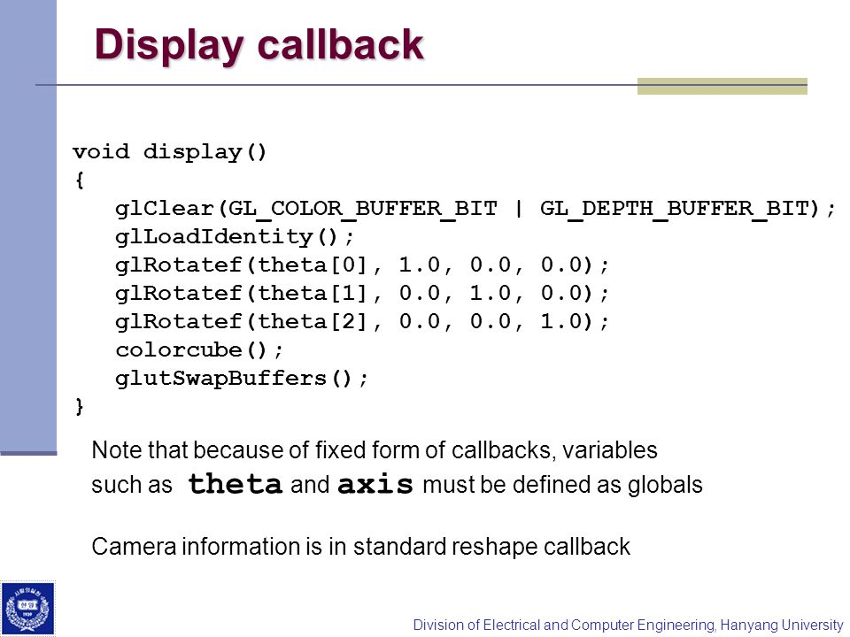 Display callback void display() {