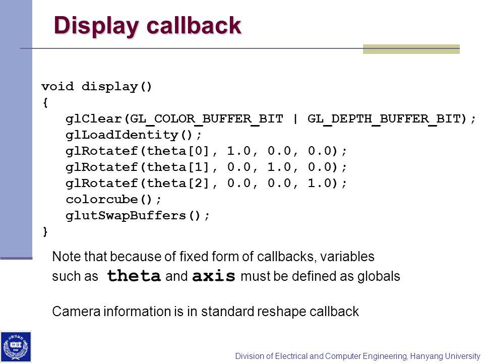 Display callback void display() {