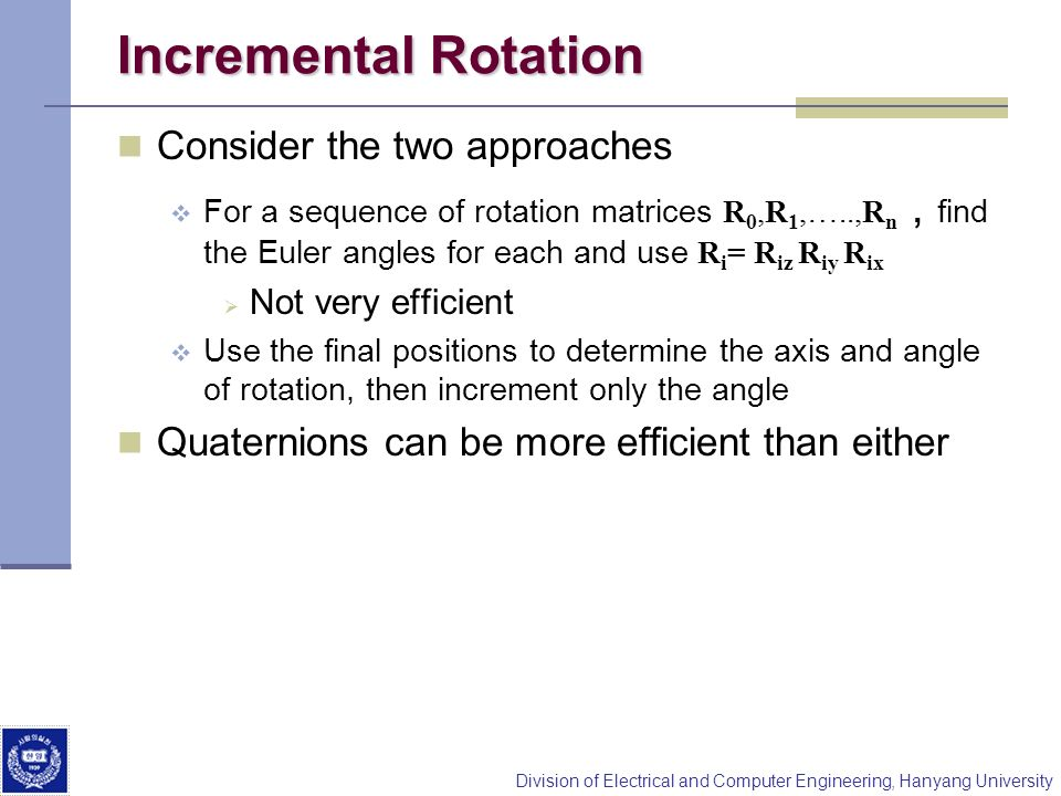 Incremental Rotation Consider the two approaches