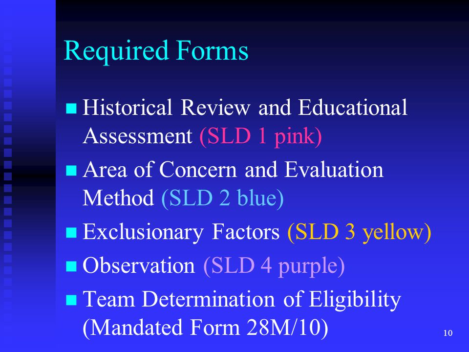 Required Forms Historical Review and Educational Assessment (SLD 1 pink) Area of Concern and Evaluation Method (SLD 2 blue)