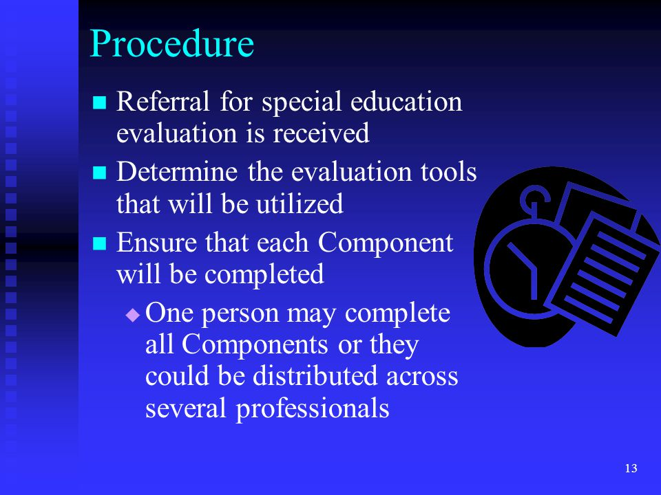 Procedure Referral for special education evaluation is received
