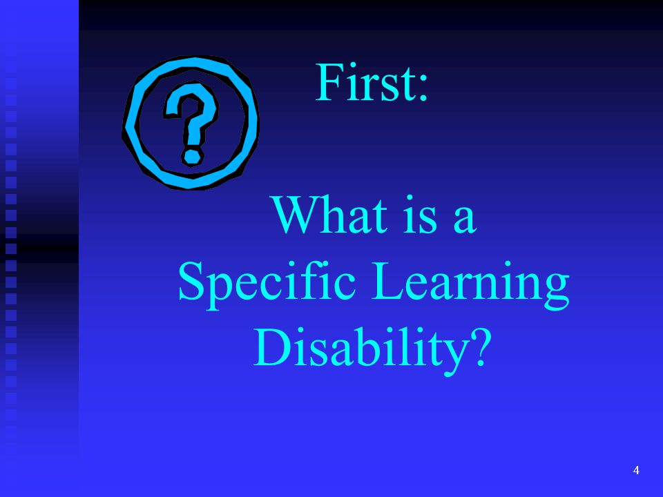 First: What is a Specific Learning Disability