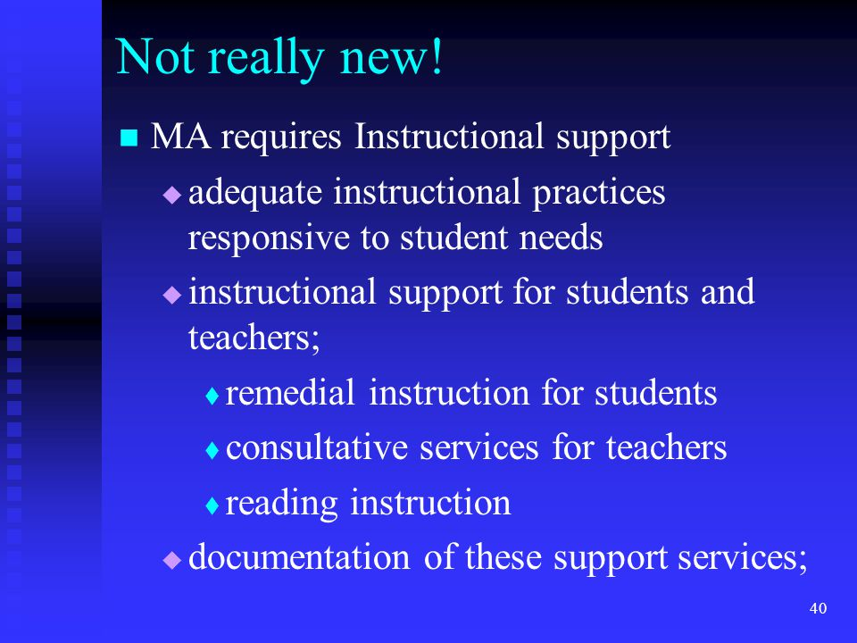 Not really new! MA requires Instructional support