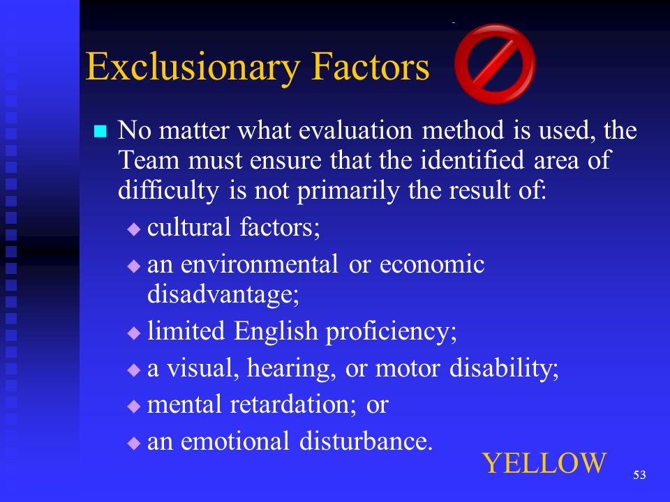 Exclusionary Factors YELLOW