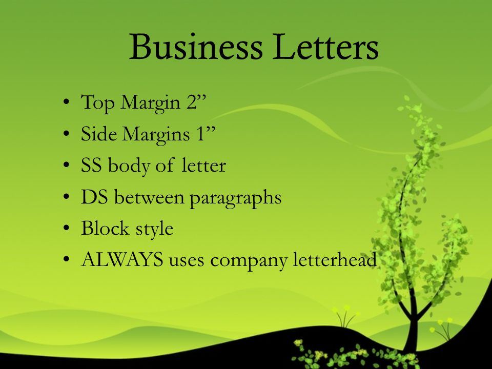 Business Letters Top Margin 2 Side Margins 1 SS body of letter
