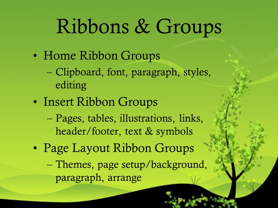 Ribbons & Groups Home Ribbon Groups Insert Ribbon Groups