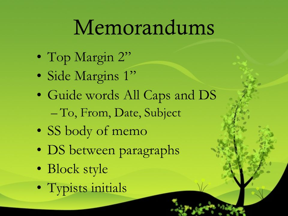 Memorandums Top Margin 2 Side Margins 1 Guide words All Caps and DS