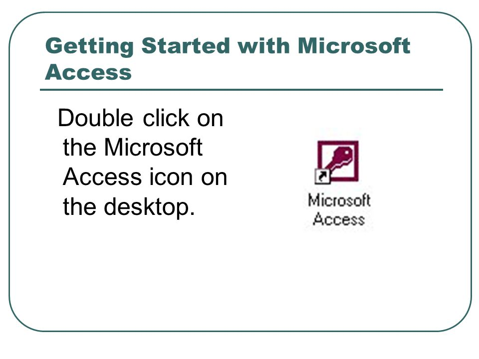 Getting Started with Microsoft Access