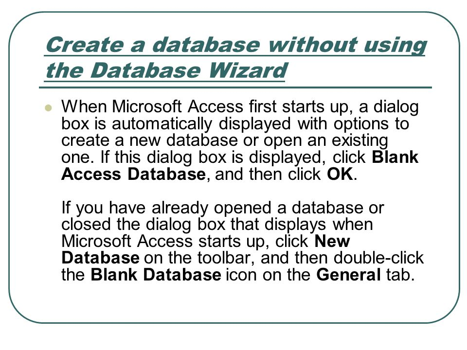 Create a database without using the Database Wizard