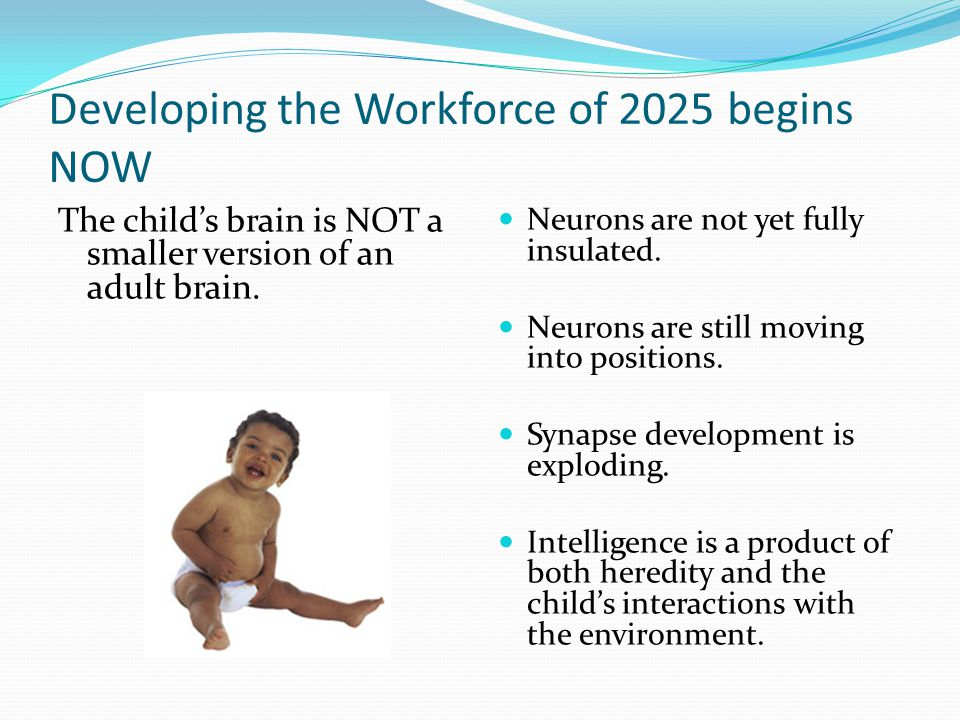 Developing the Workforce of 2025 begins NOW
