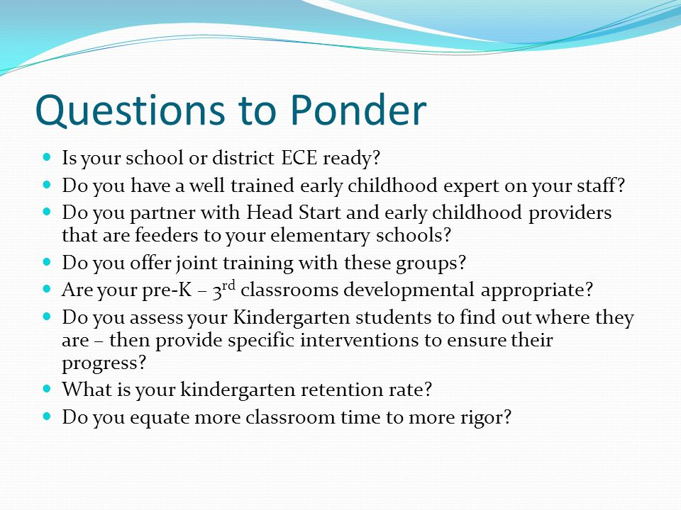 Questions to Ponder Is your school or district ECE ready