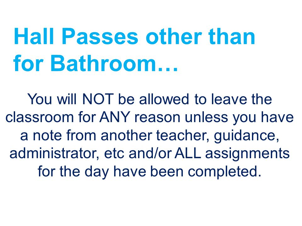 Hall Passes other than for Bathroom…