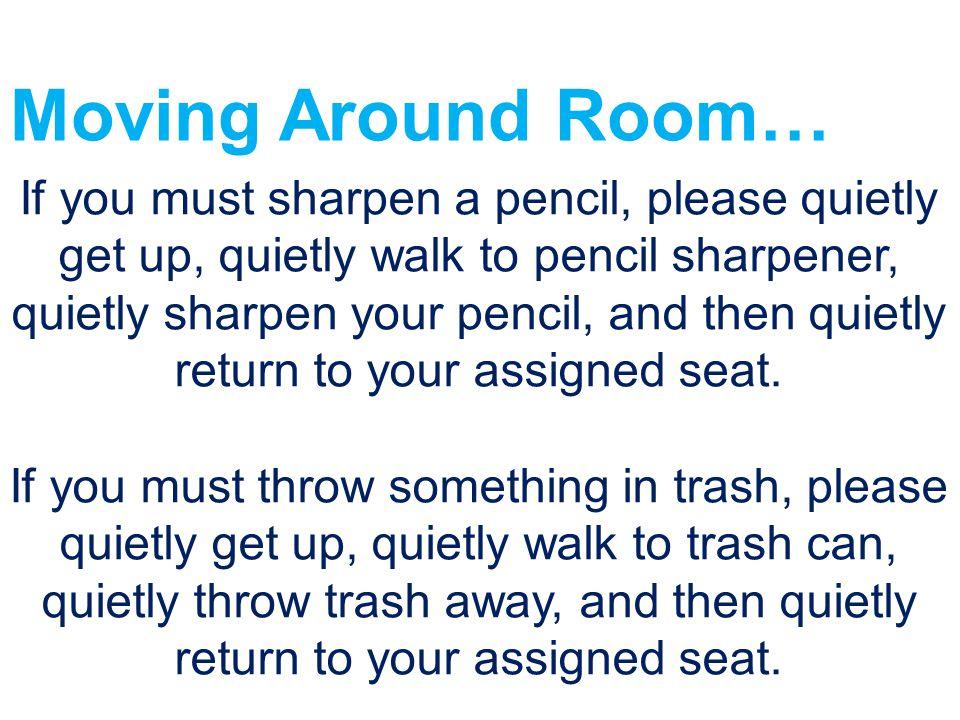 Moving Around Room…