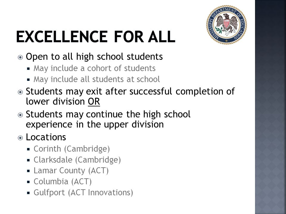 Excellence for All Open to all high school students