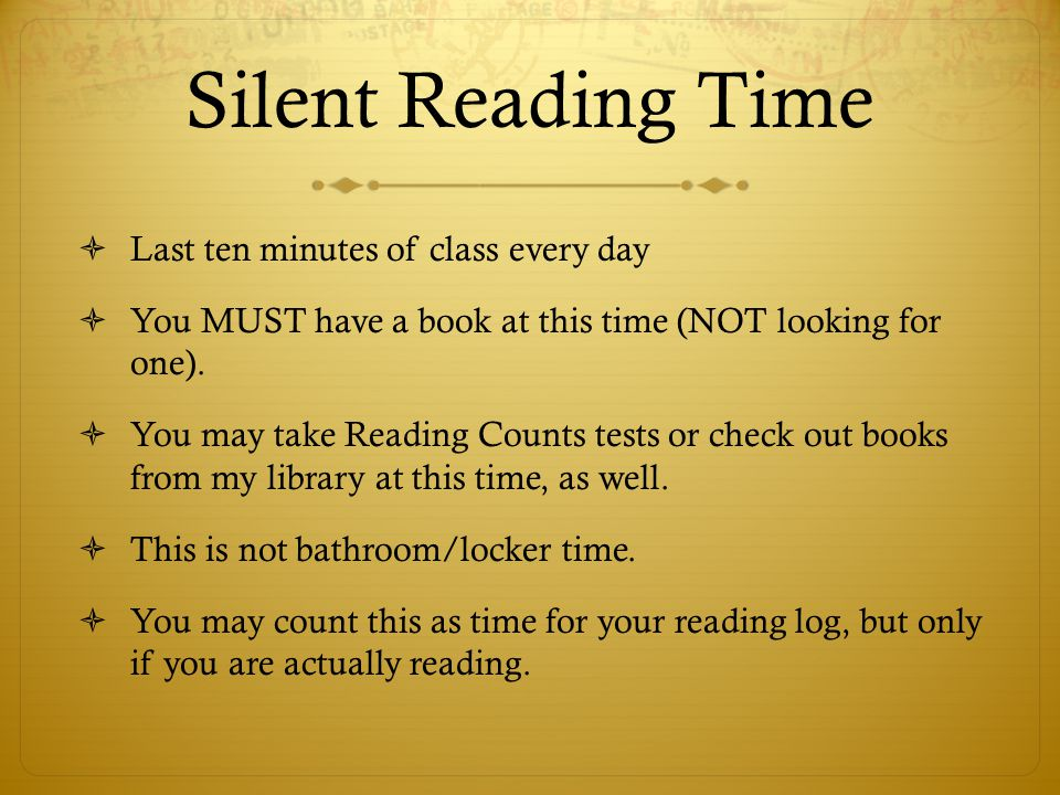 Silent Reading Time Last ten minutes of class every day
