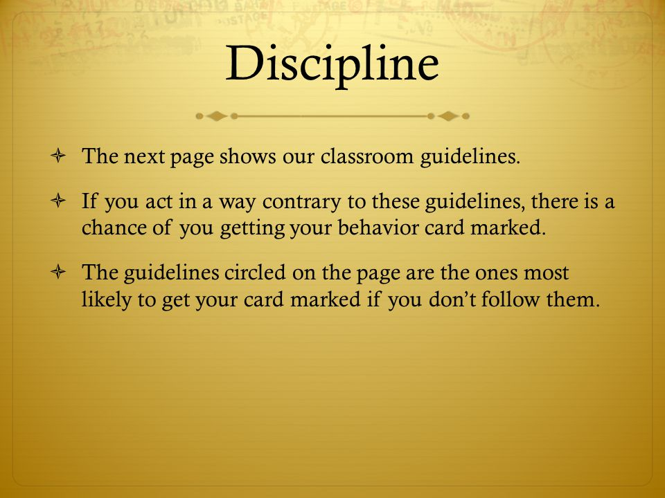 Discipline The next page shows our classroom guidelines.