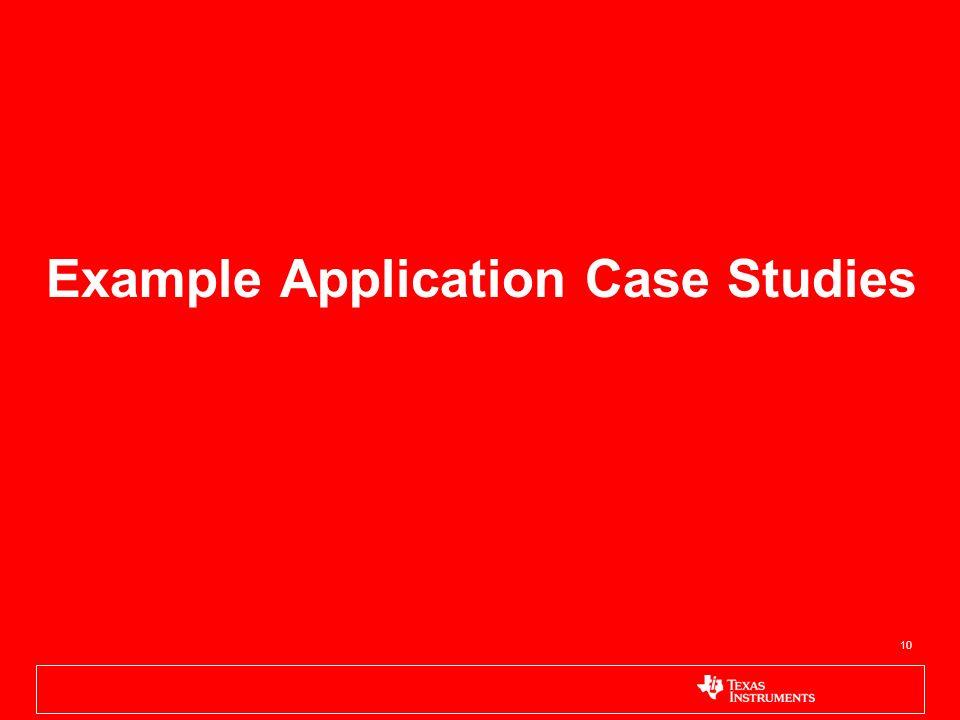 Example Application Case Studies