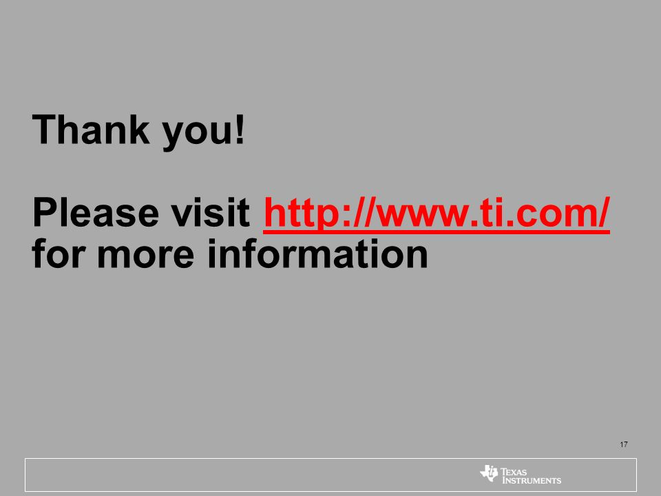 Thank you! Please visit http://www.ti.com/ for more information