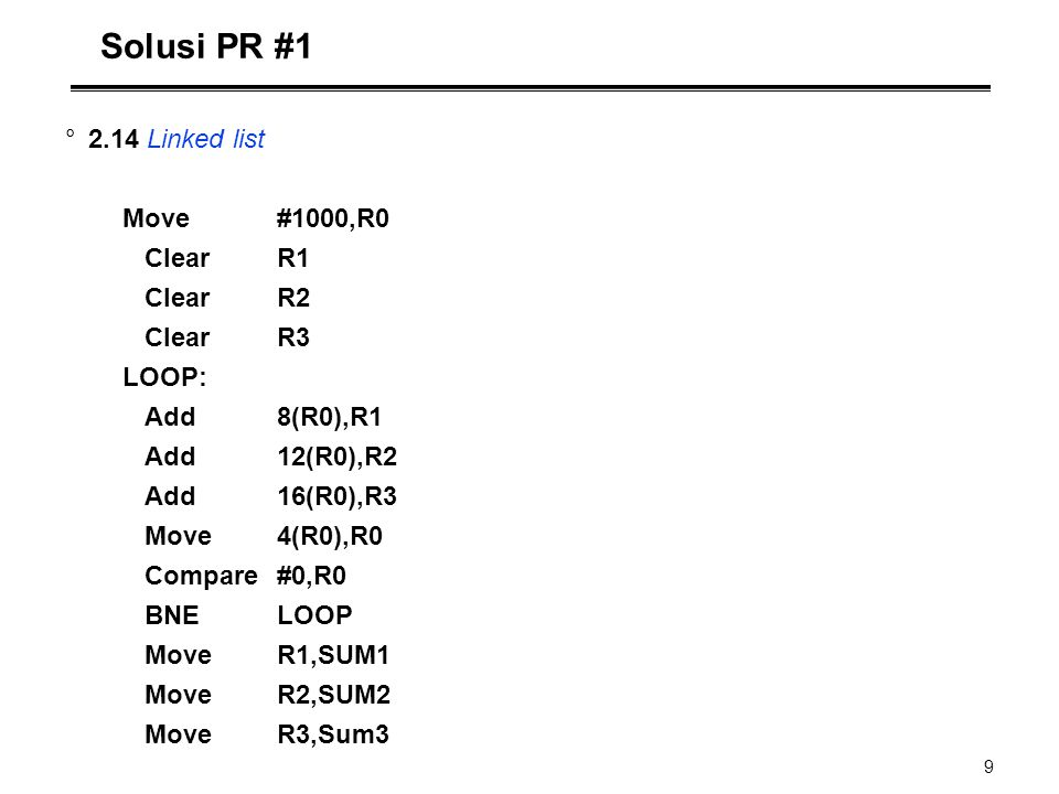 Solusi PR # Linked list Move #1000,R0 Clear R1 Clear R2 Clear R3