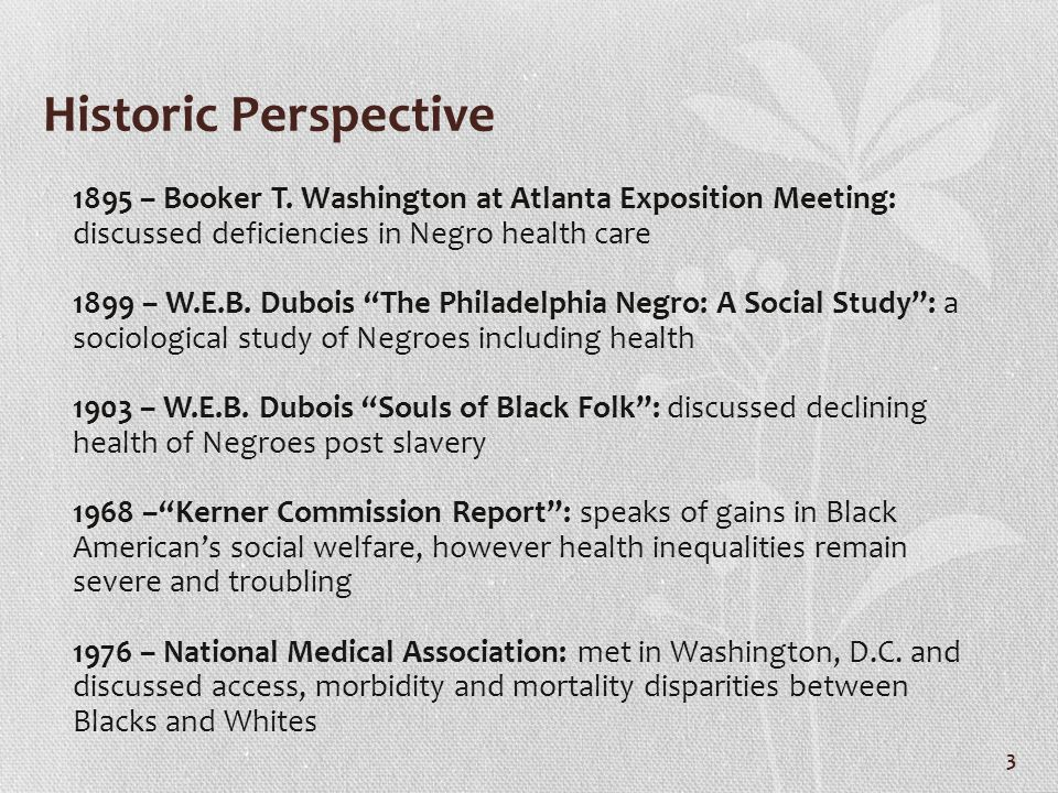 Historic Perspective 1895 – Booker T. Washington at Atlanta Exposition Meeting: discussed deficiencies in Negro health care.