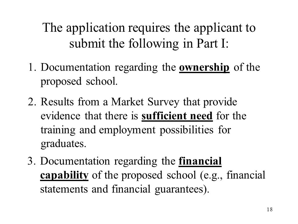 The application requires the applicant to submit the following in Part I:
