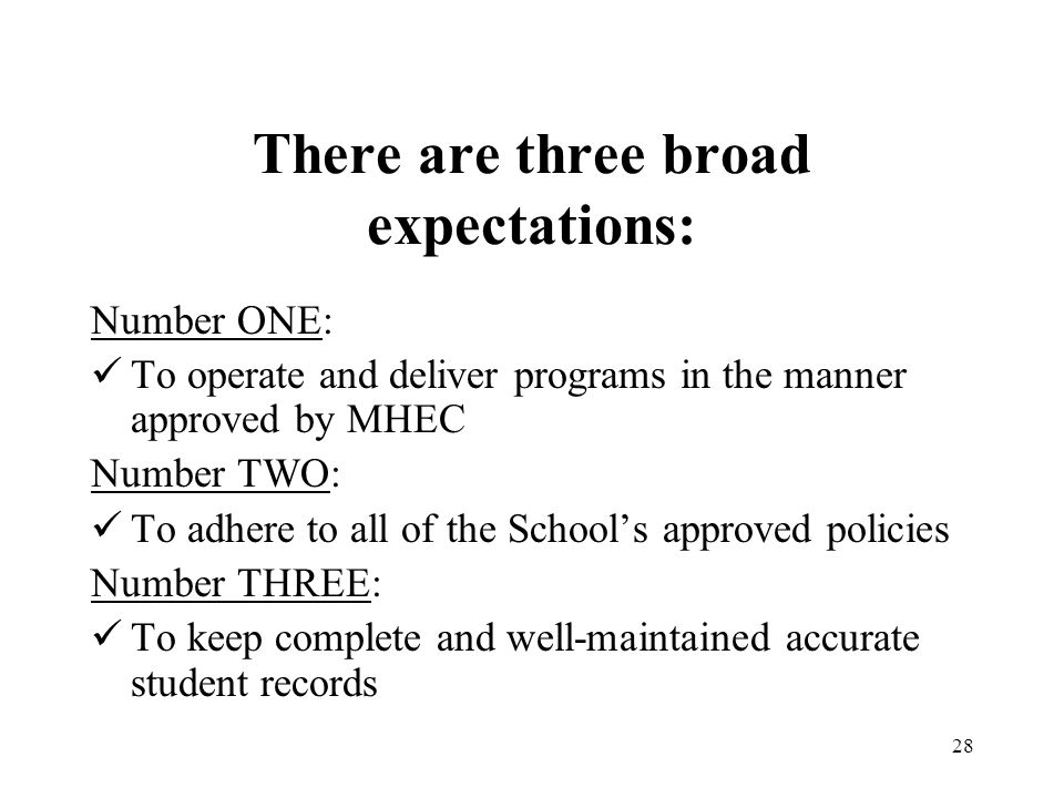 There are three broad expectations: