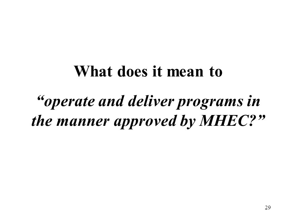 What does it mean to operate and deliver programs in the manner approved by MHEC