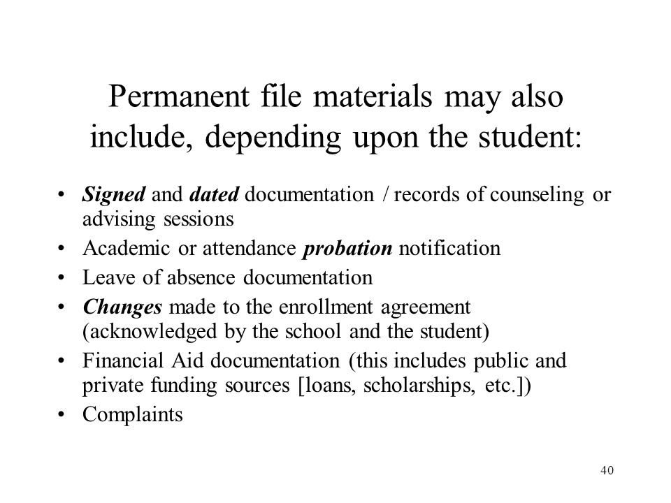 Permanent file materials may also include, depending upon the student: