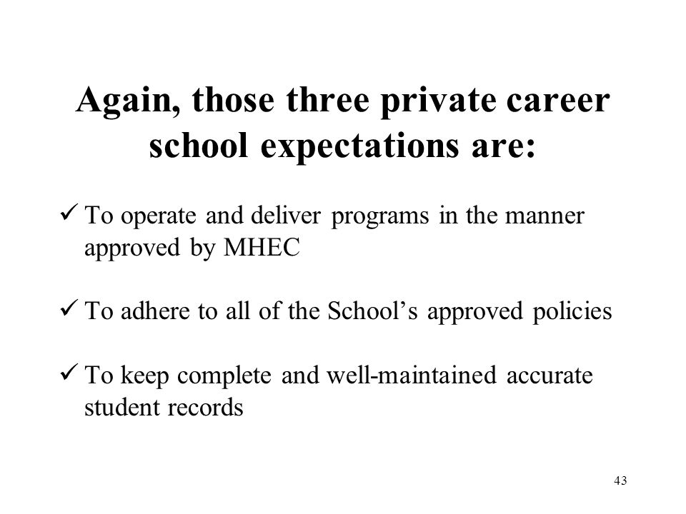 Again, those three private career school expectations are: