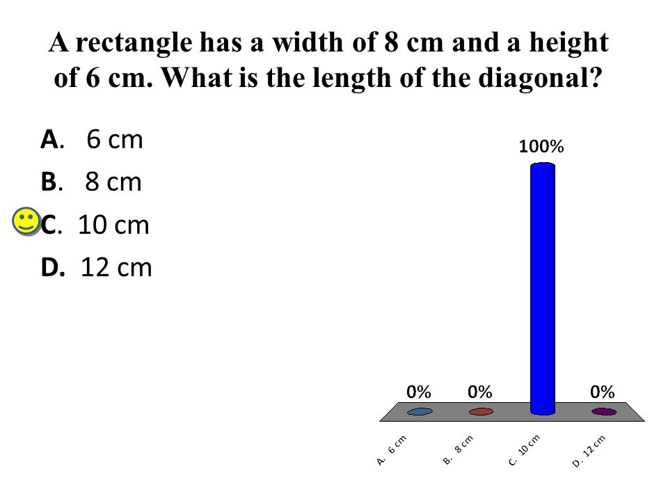 A rectangle has a width of 8 cm and a height of 6 cm