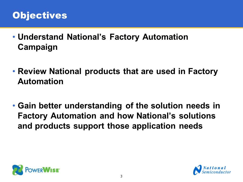 Objectives Understand National's Factory Automation Campaign