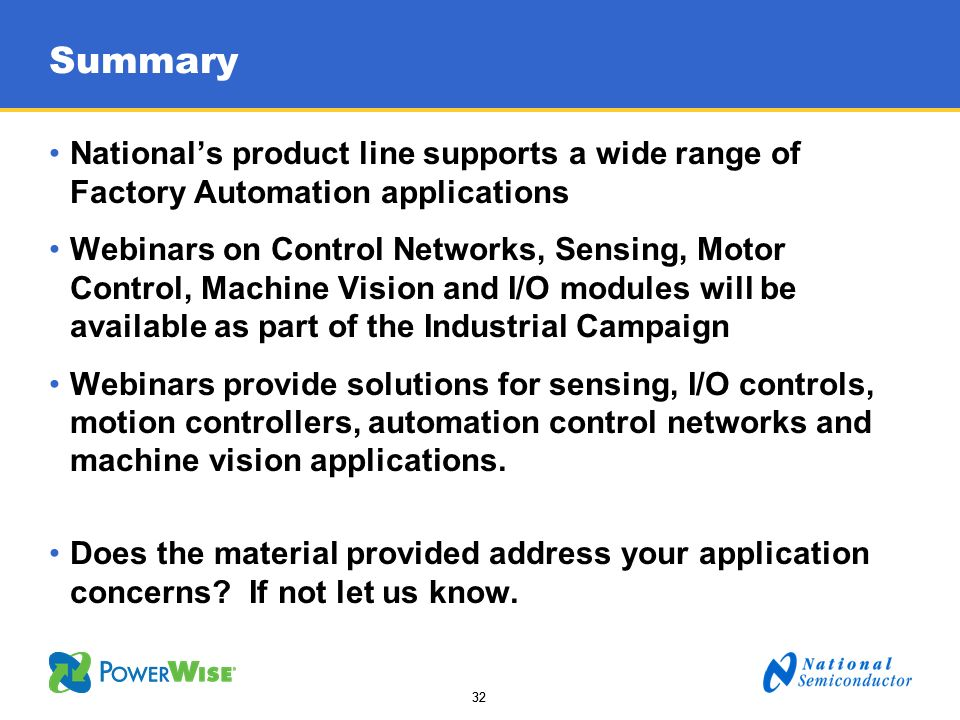 SummaryNational's product line supports a wide range of Factory Automation applications.