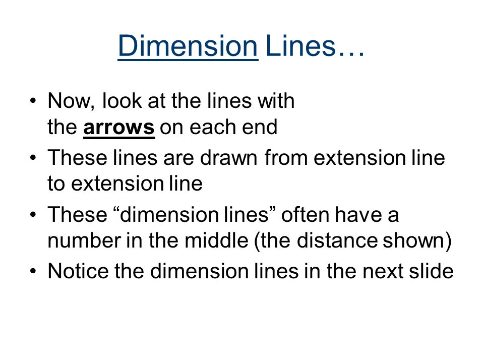Dimension Lines… Now, look at the lines with the arrows on each end