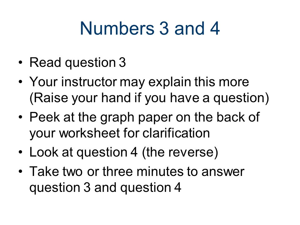 Numbers 3 and 4 Read question 3