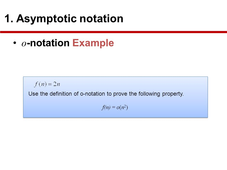 o-notation Example 1. Asymptotic notation