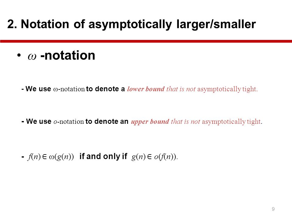 ω -notation 2. Notation of asymptotically larger/smaller