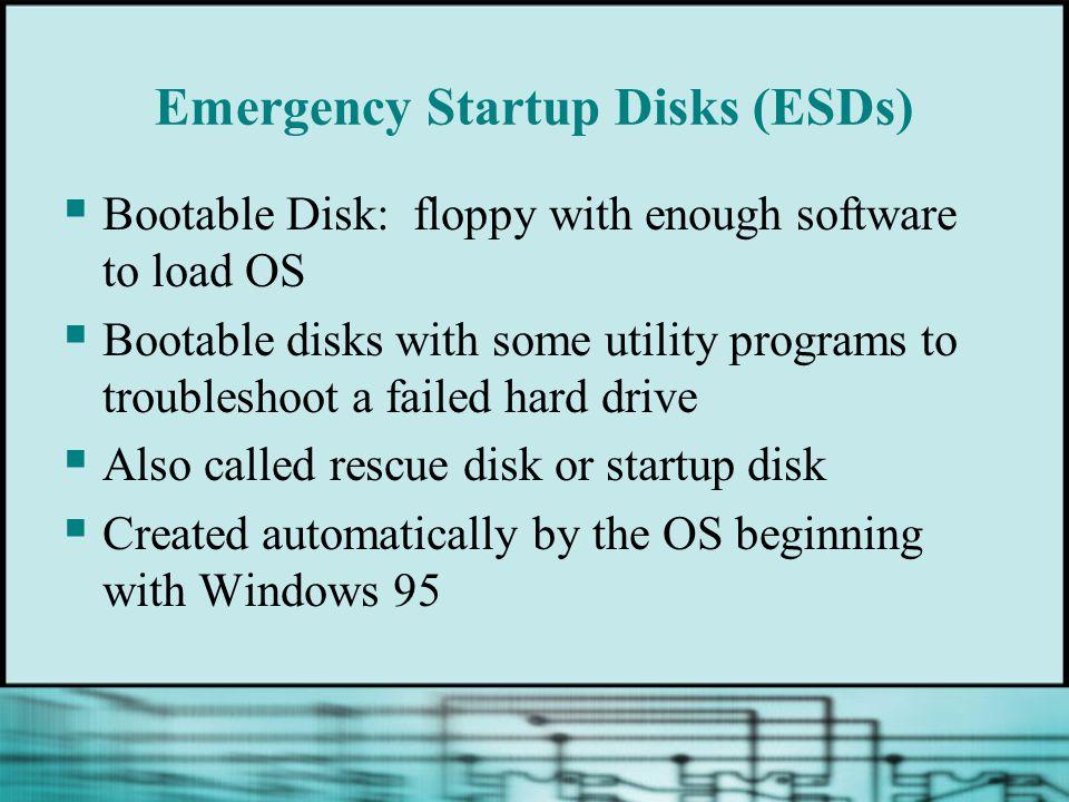 Emergency Startup Disks (ESDs)