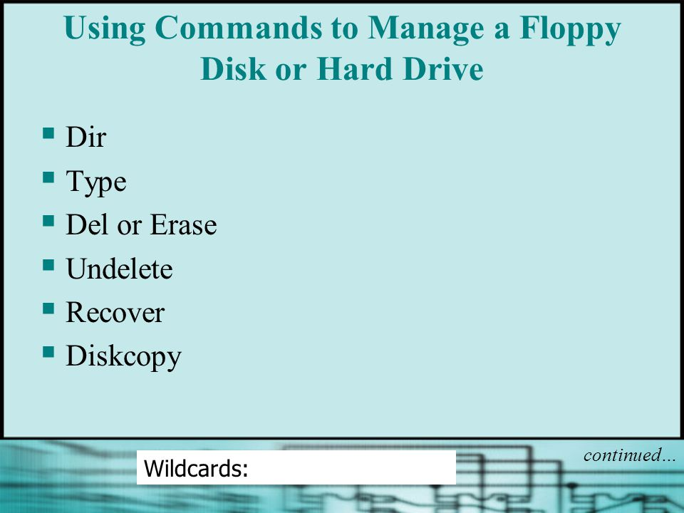 Using Commands to Manage a Floppy Disk or Hard Drive