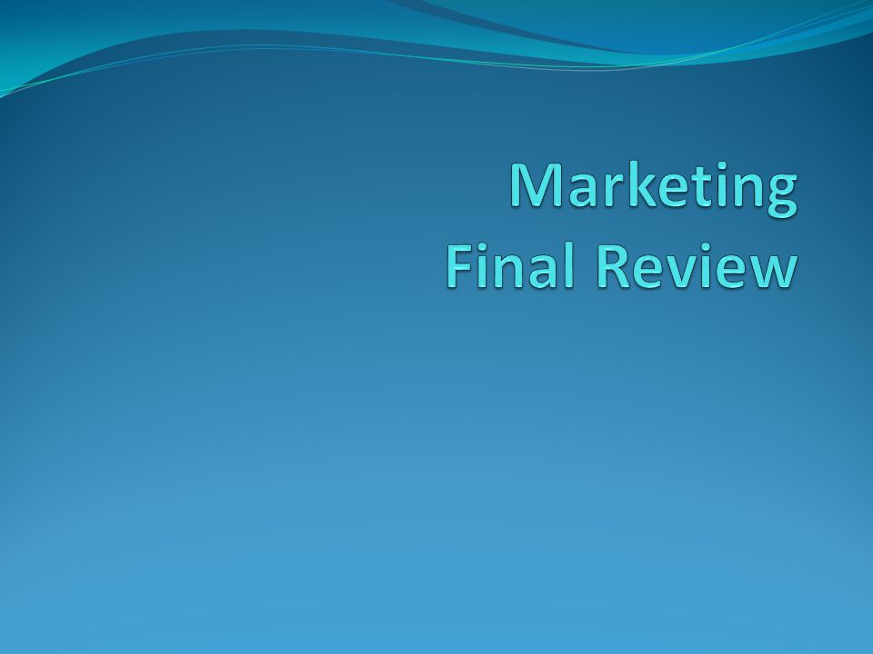 Marketing Final Review
