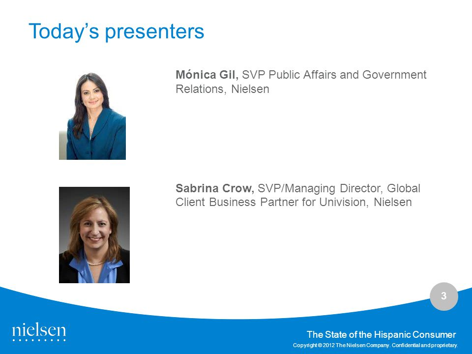 Today's presenters Mónica Gil, SVP Public Affairs and Government Relations, Nielsen.