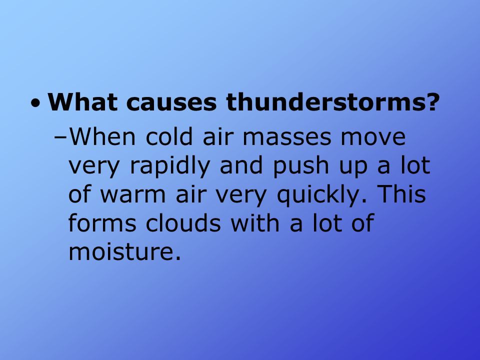 What causes thunderstorms