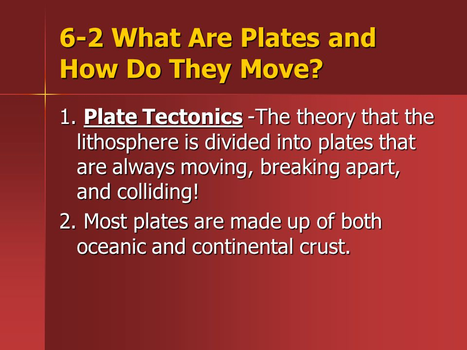 6-2 What Are Plates and How Do They Move