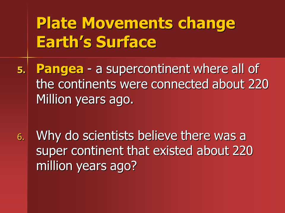 Plate Movements change Earth's Surface