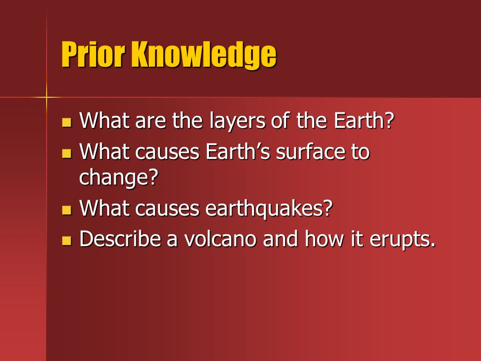 Prior Knowledge What are the layers of the Earth