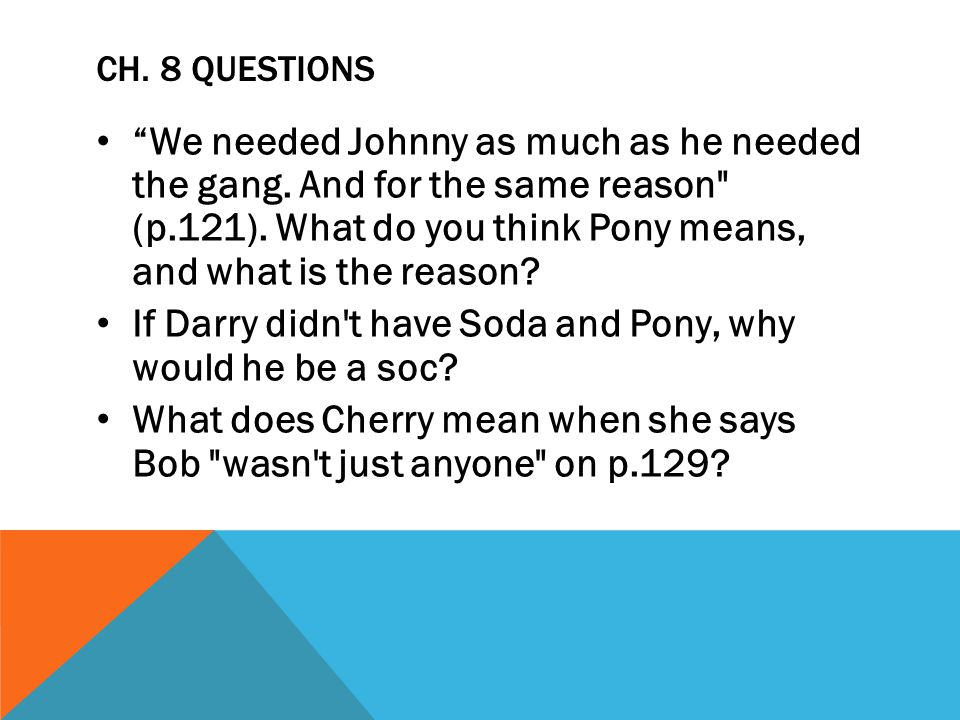 If Darry didn t have Soda and Pony, why would he be a soc